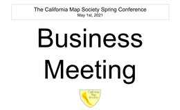 E163 - California Map Society 2021 Spring Conference - Business Meeting
