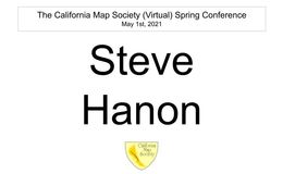 E163 - California Map Society 2021 Spring Conference - Steve Hanon