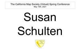 E163 - California Map Society 2021 Spring Conference - Susan Schulten