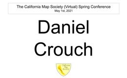 E163 - California Map Society 2021 Spring Conference - Daniel Crouch