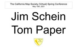 E163 - California Map Society 2021 Spring Conference - Schein and Paper